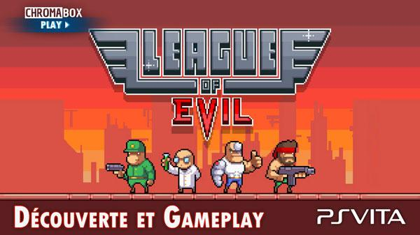 Image de couverture de League Of Evil PS VITA - Découverte et Gameplay