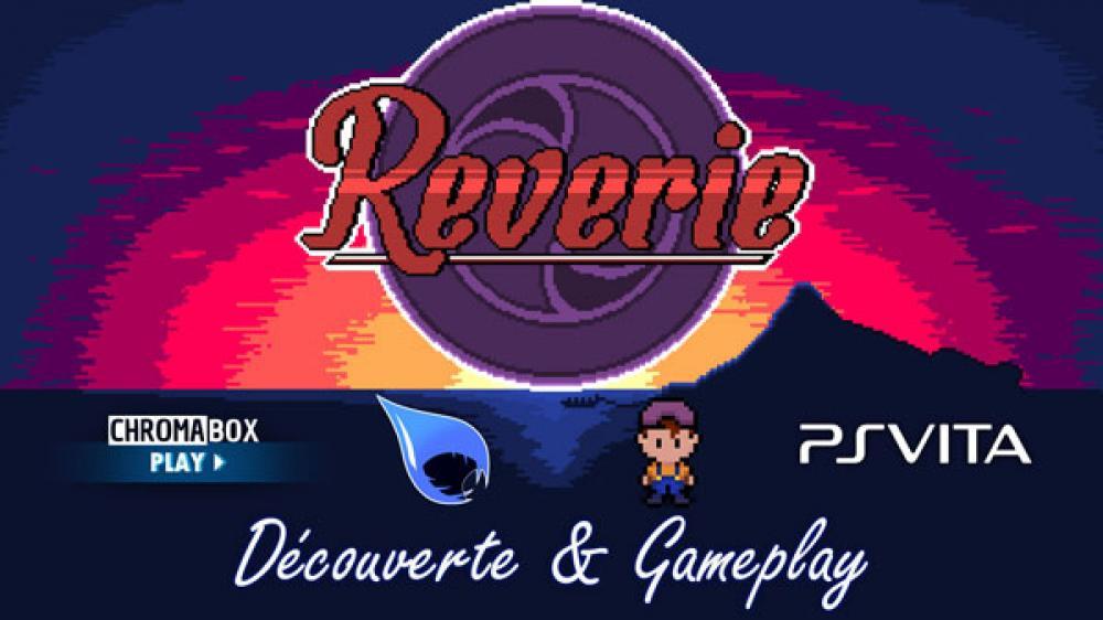 Image de couverture de Reverie sur PS Vita - Découverte et Gameplay