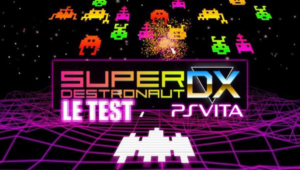 Image de couverture de Test de Super Destronaut DX PS Vita