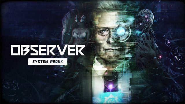 [Test] Observer: System Redux sur PS4